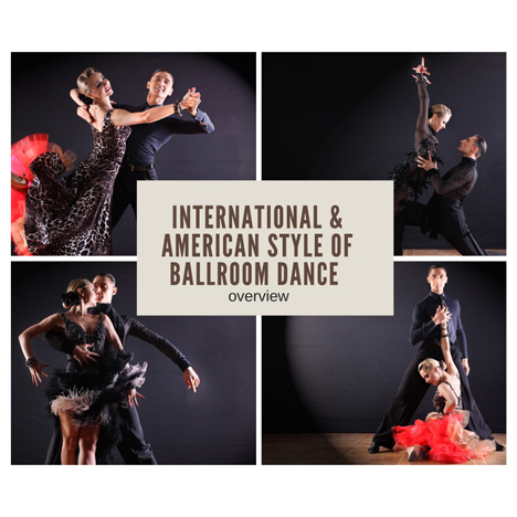 International and American Style of Ballroom Dance Overview