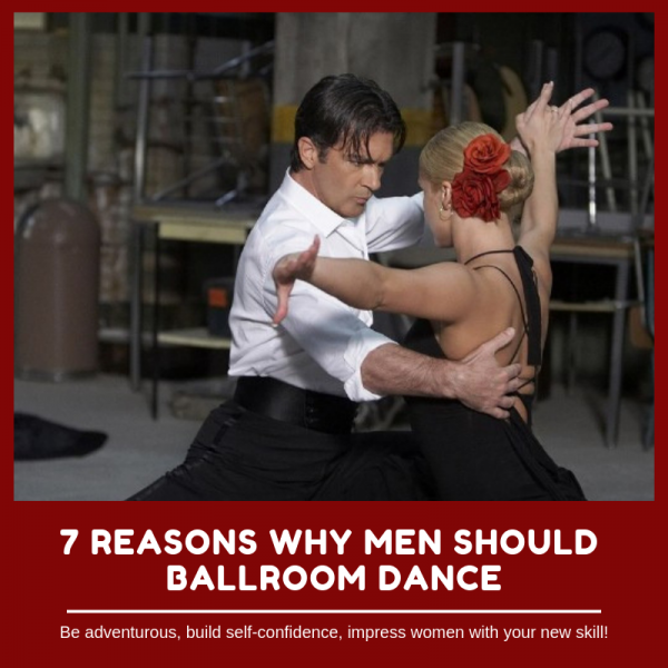 7 Reasons Why Men Should Ballroom Dance! Featured Image